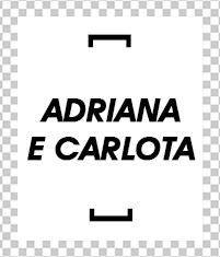 Adriana e Carlota